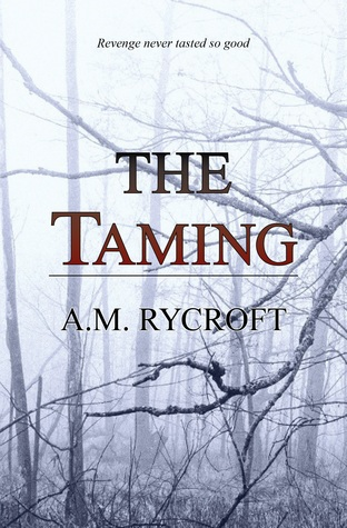 The Taming by A.M. Rycroft