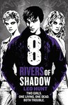 Eight Rivers of Shadow: Book 2
