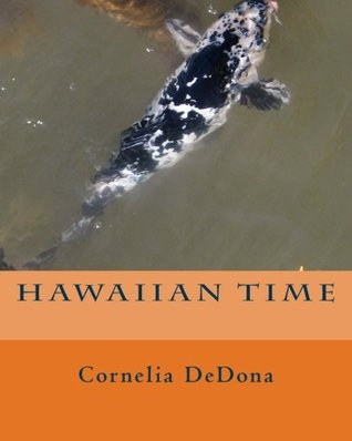 Hawaiian Time by Cornelia Dedona