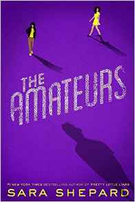 The Amateurs (The Amateurs #1) by Sara Shepard