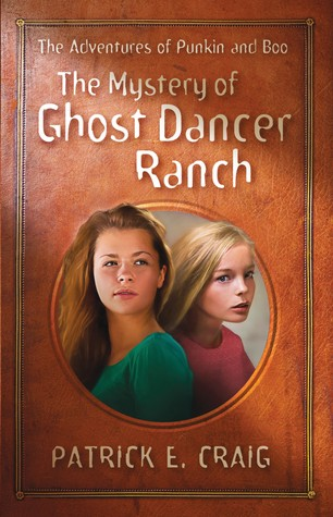 The Mystery of Ghost Dancer Ranch: The Adventures of Punkin and Boo