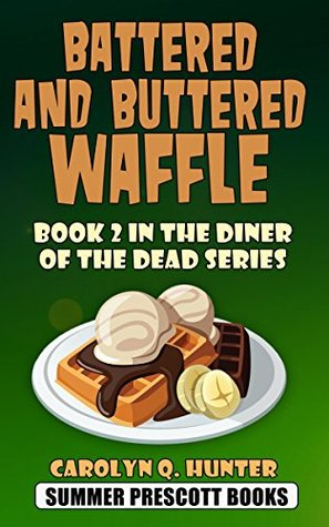 Battered and Buttered Waffle (The Diner of the Dead, #2)