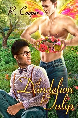 Release Day Review: A Dandelion for Tulip (Beings in Love #6) by R. Cooper
