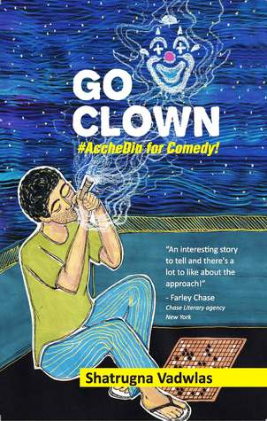 Go Clown - #AccheDin for Comedy! by Shatrugna Vadwlas