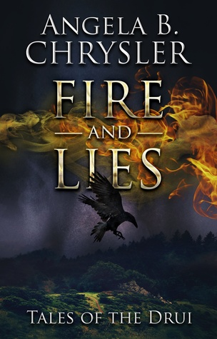 Fire and Lies by Angela B. Chrysler