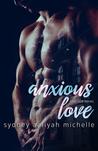 Anxious Love (Love Sick, #1)