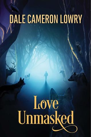 Daily Dose Book Review: Love Unmasked by Dale Cameron Lowry