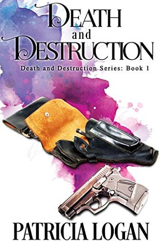 Death and Destruction (The Death and Destruction, #1)