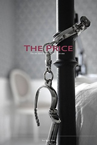 The Price (The sex slave fantasy series Book 1) by B.A. Kay