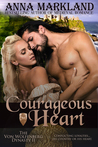 Courageous Heart (The Von Wolfenberg Dynasty #2)