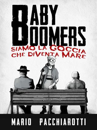 Baby Boomers by Mario Pacchiarotti