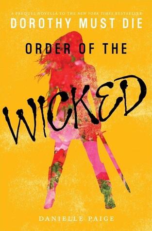 Order of the Wicked (Dorothy Must Die, #0.7)
