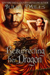 Resurrecting Her Dragon (Dragon Guards #13)