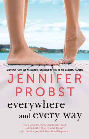 Everywhere and Every Way – Jennifer Probst – 4 stars