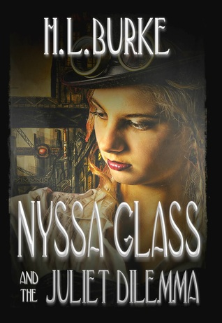 Nyssa Glass and the Juliet Dilemma by H.L. Burke