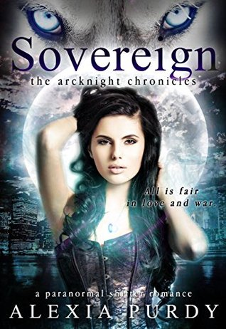 Sovereign (The ArcKnight Chronicles #4) (A Paranormal Shifter Romance)