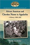 African American and Cherokee Nurses in Appalachia: A History, 1900-1965