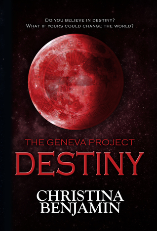 The Geneva Project - Destiny by Christina Benjamin