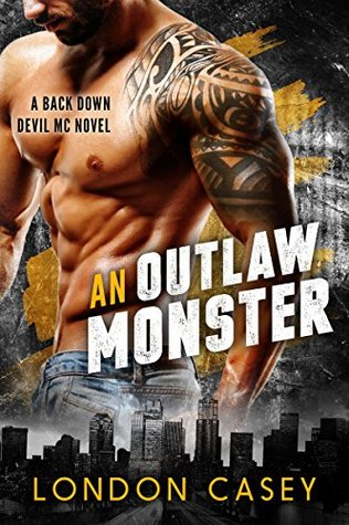 An Outlaw Monster (Back Down Devil MC, #10)