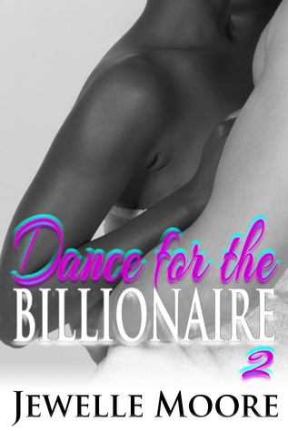 Dance for the Billionaire 2 by Jewelle Moore