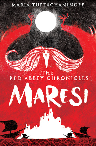 Maresi (The Red Abbey Chronicles #1) by Maria Turtschaninoff