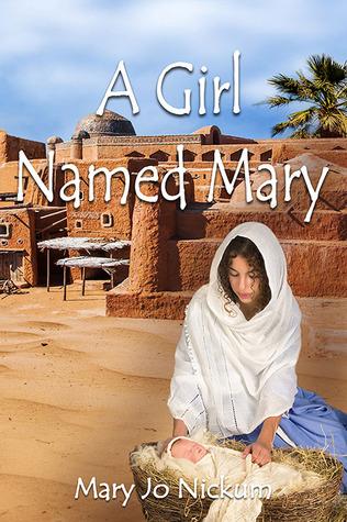A Girl Named Mary by Mary Jo Nickum