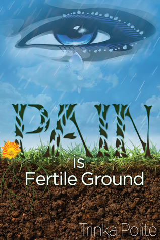 Pain is Fertile Ground by Trinka Polite