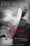 Don't Speak (A Modern Fairytale)