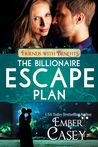 The Billionaire Escape Plan (Friends with Benefits)