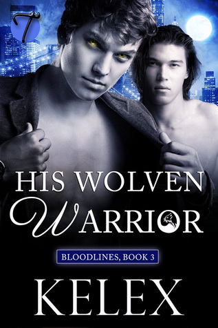 Book Review: His Wolven Warrior (Bloodlines, #3) by Kelex