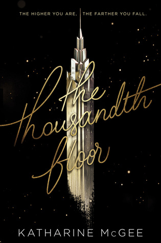 The Thousandth Floor (The Thousandth Floor #1) by Katharine McGee