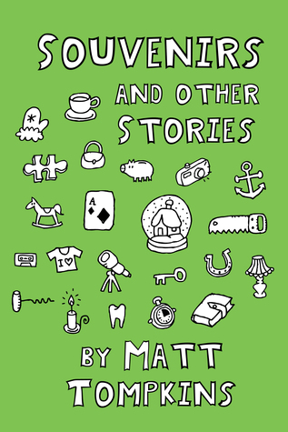 Souvenirs and Other Stories by Matt Tompkins