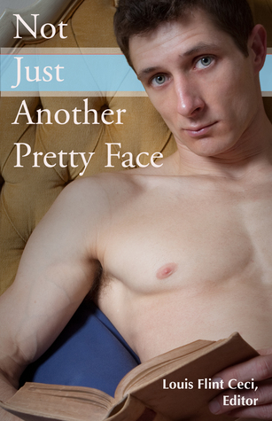 Not Just Another Pretty Face - Full Color Edition by Louis Flint Ceci