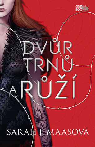 Dvůr trnů a růží (A Court of Thorns and Roses, #1)