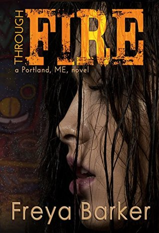 Through Fire by Freya Barker