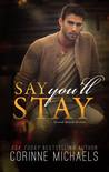 Say You'll Stay (Return to Me, #1)