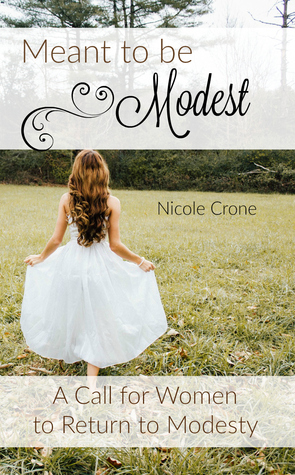 Meant to be Modest by Nicole Crone