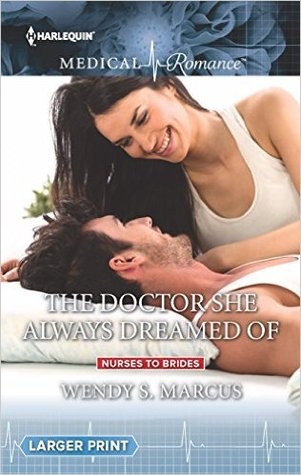 The Doctor She Always Dreamed Of by Wendy S. Marcus