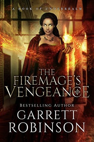 The Firemage's Vengeance by Garrett Robinson