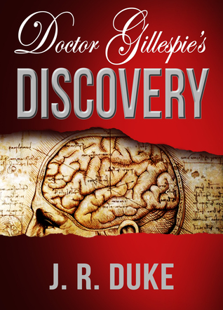 Doctor Gillespie's Discovery