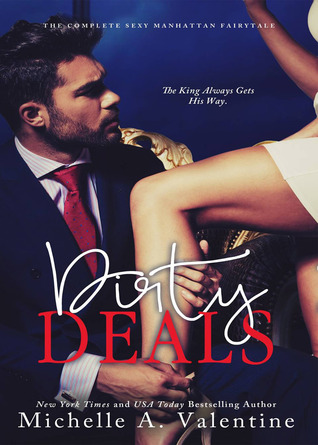 Dirty Deals (The Complete Sexy Manhattan Fairytale) Standalone Romance