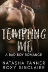 Tempting Me: A Bad Boy Romance