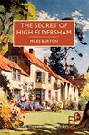 The Secret of High Eldersham: A British Library Crime Classic (British Library Crime Classics Book 1)