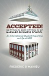 Accepted! - Getting in and fitting in at Harvard Business School. An International Student Reporting on Life at HBS