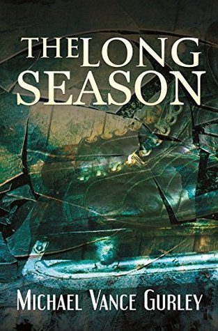 Book Review: The Long Season by Michael Vance Gurley