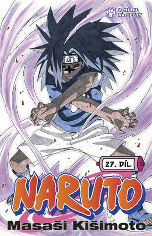 Naruto 27: Vzhůru na cesty  (Naruto, #27)