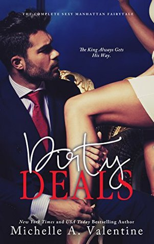 Dirty Deals (The Complete Sexy Manhattan Fairytale) Standalone Romance by Michelle A. Valentine