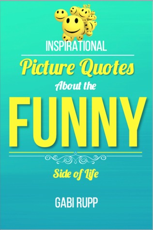 Funny Quotes by Gabi Rupp