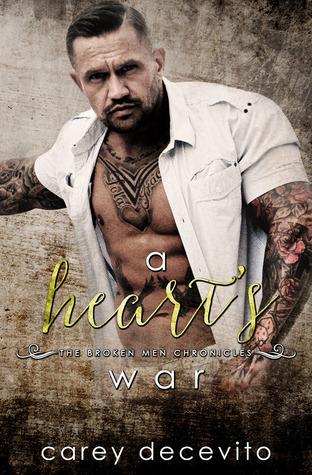 A Heart's War (The Broken Men Chronicles, #5) by Carey Decevito
