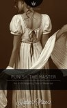 Punish the Master: An XXX Regency Tale of Reversal